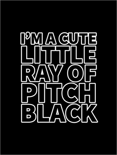 Premium-plakat I'm a Cute Little Ray of Pitch Black