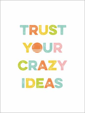 Lærredsbillede  Trust your crazy ideas - Typobox