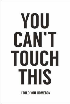 Premium-plakat You can't touch this