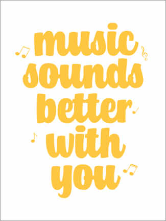 Selvklæbende plakat Music sounds better with you