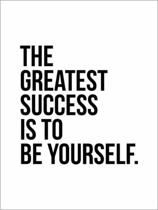 Print på skumplade  The greatest success is to be yourself - Michael Tarassow