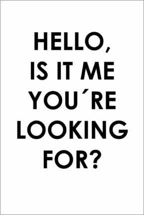 Premium-plakat  Hello, is it me you're looking for? - Typobox