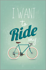 Selvklæbende plakat  I want to ride my bike - Typobox