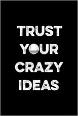Selvklæbende plakat  Trust your crazy ideas - Typobox