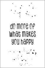 Galleritryk  Do more of what makes you happy - Melanie Viola