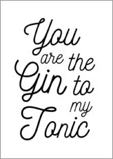Lærredsbillede  You are the gin to my tonic - Typobox