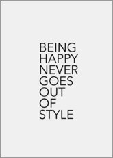 Premium-plakat Being Happy never goes out of style