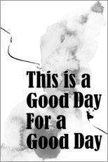 Print på skumplade  This is a good day - Dani Jay Designs