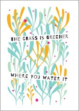 Selvklæbende plakat  The Grass is Greener Where You Water It - Susan Claire