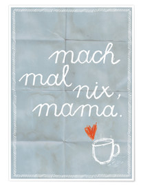 Premium-plakat Do nothing, Mama (german)