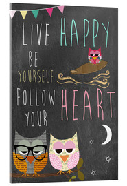 Akrylbillede  Live Happy, be yourself, follow your heart - GreenNest