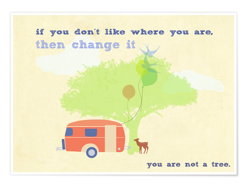 Premium-plakat You are not a tree