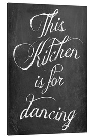 Print på aluminium  This kitchen is for dancing - GreenNest