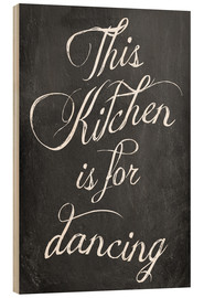 Print på træ  This kitchen is for dancing - GreenNest