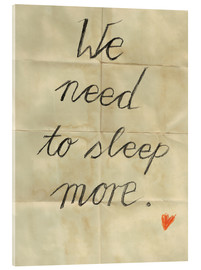 Akrylbillede  we need to sleep more - Sabrina Alles Deins
