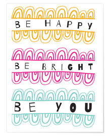 Premium-plakat Be Happy Be Right Be You
