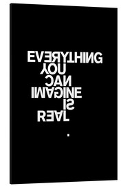Print på aluminium  Everything you can imagine is real (Picasso), sort - THE USUAL DESIGNERS