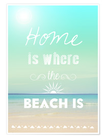 Premium-plakat Home is where the beach is