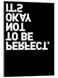 Akrylbillede  It's okay not to be perfect. - THE USUAL DESIGNERS