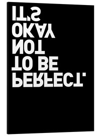 Print på aluminium  It's okay not to be perfect. - THE USUAL DESIGNERS