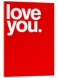 Akrylbillede  Love you. - THE USUAL DESIGNERS
