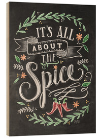 Print på træ  It's all about the Spice - Lily & Val
