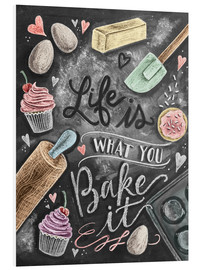 Print på skumplade  Life is what you bake it - Lily & Val