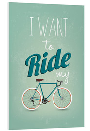 Print på skumplade  I want to ride my bike - Typobox
