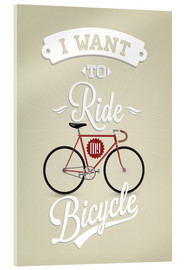 Akrylbillede  I want to ride my bicycle - Typobox