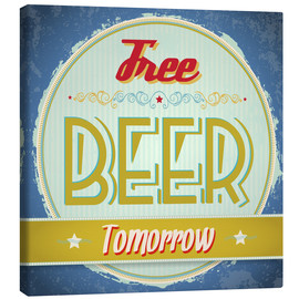 Lærredsbillede  Free beer tomorrow