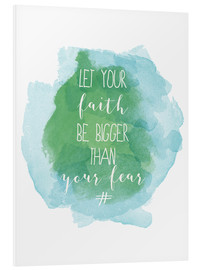 Print på skumplade  Let your faith be bigger than your fear - Typobox