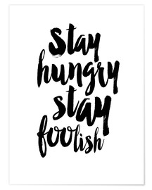 Premium-plakat Stay Hungry Stay Foolish