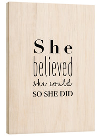 Print på træ  She believed she could so she did - Finlay and Noa
