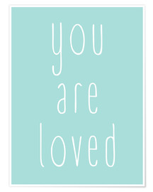 Premium-plakat You Are Loved