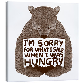 Lærredsbillede  I'm Sorry For What I Said When I Was Hungry - Tobe Fonseca