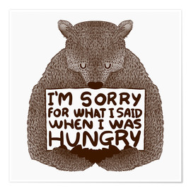 Premium-plakat  I'm Sorry For What I Said When I Was Hungry - Tobe Fonseca