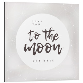 Print på aluminium  Love you (to the moon and back) - Typobox