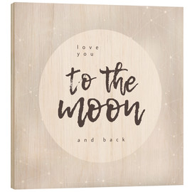 Print på træ  Love you (to the moon and back) - Typobox