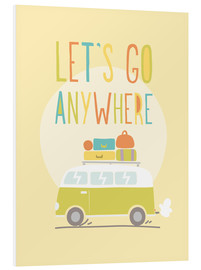 Print på skumplade  Let's go anywhere - Typobox