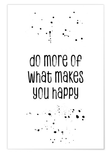 Premium-plakat Do more of what makes you happy