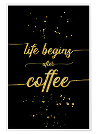 Premium-plakat TEXT ART GOLD Life begins after coffee