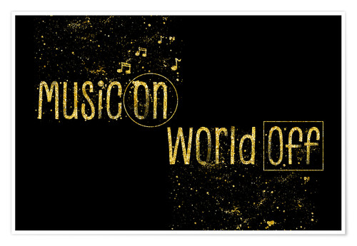 Premium-plakat Text art Gold MUSIC ON - WORLD OFF