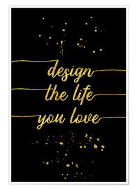 Premium-plakat TEXT ART GOLD Design the life you love