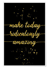 Premium-plakat TEXT ART GOLD Make today ridiculously amazing
