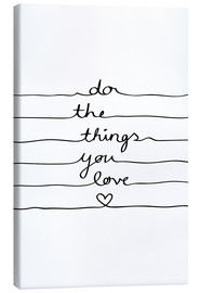 Lærredsbillede  Do The Things You Love - Mareike Böhmer