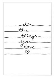 Premium-plakat  Do The Things You Love - Mareike Böhmer
