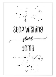 Premium-plakat TEXT ART Stop wishing start doing