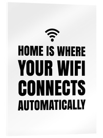 Akrylbillede  Home is Where Your Wifi Connects Automatically - Creative Angel