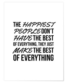 Premium-plakat The Happiest People Don't Have the Best of Everything, They Just Make the Best of Everything
