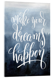 Akrylbillede  Make your dreams happen - Typobox
